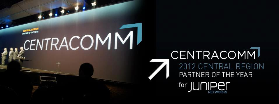 Centracomm awarded central region partner of the year at juniper centracomm awarded central region partner of the year at juniper networks first annual global partner conference malvernweather Gallery