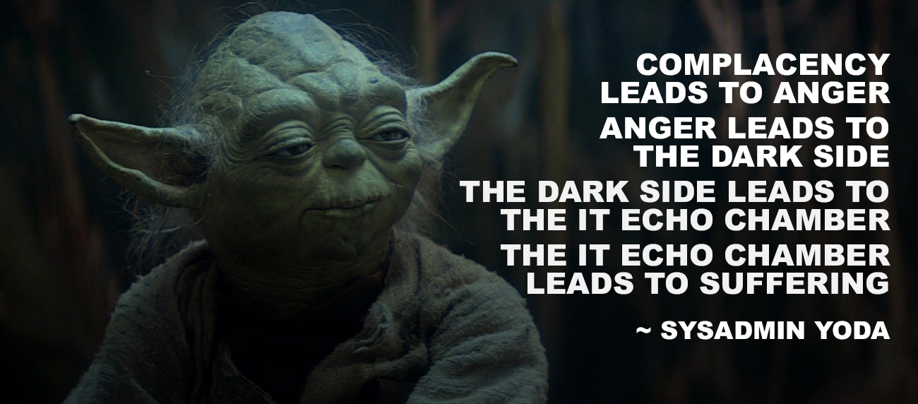 Yoda speaks of IT Bias